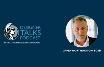 David Worthington FCSD on Designer Talks Design Podcast